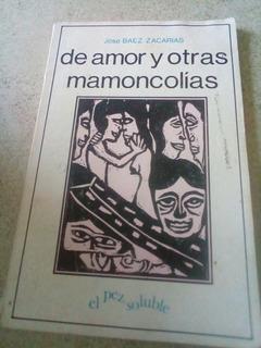 De Amor Y Otras Mamoncolias- Jose Baez Zacarias- Premia 1989