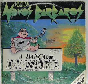 Lp Banda Novos Bábaros- A Dança Dos Dinossauros - B018