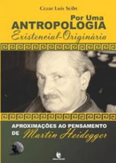 Por Uma Antropologia Existencial-originaria