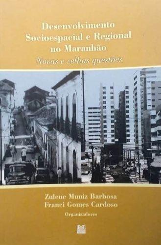 Desenvolvimento Socioespacial E Regional Do Maranhão