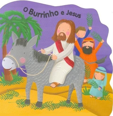 Livro Infantil - Cartonado - O Burrinho E Jesus Com Textura