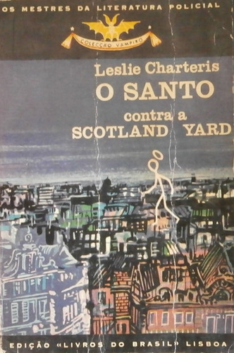 Livro O Santo Contra A Scotland Yard Leslie Charteris