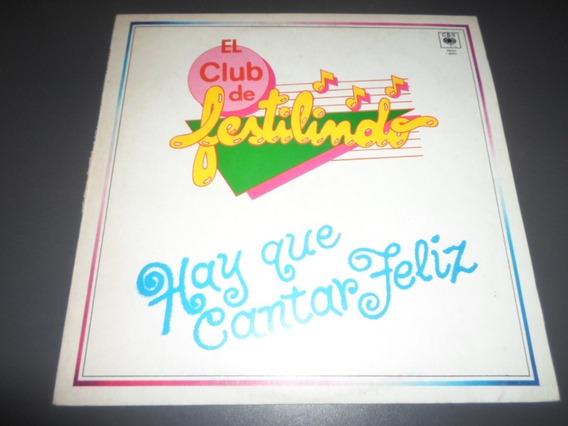 El Club De Festilindo Hay Que Cantar Feliz * Disco De Vinilo