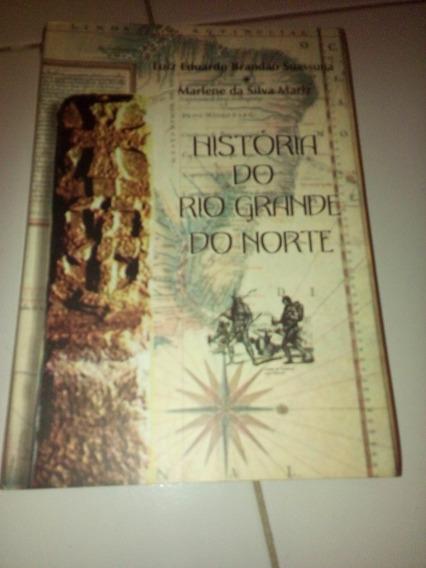 História Do Rio Grande Do Norte De Luiz Eduardo B.suassuna #