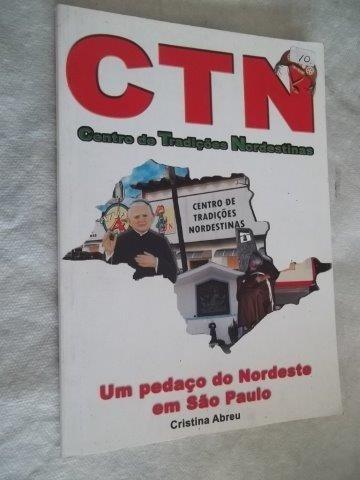 * Livro - Ctn - Um Pedaço Do Nordeste Em São Paulo