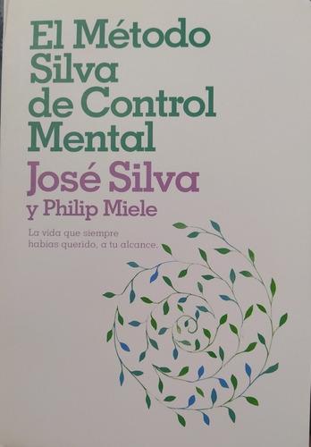 El Método Silva De Control Mental Libro Nuevo José Silva