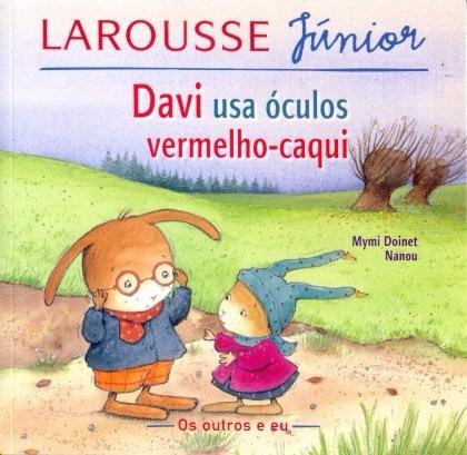 Livro Davi Usa Óculos Vermelho- Caqui Ed:larousse Júnior