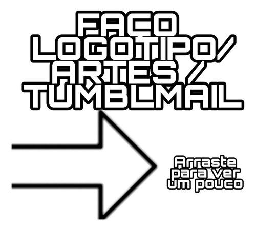 Imagem 1 de 4 de Faço Logo ,artes , E Tumblmail