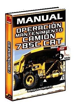 Manual De Operación Y Mantenimiento Camión Minero 785c