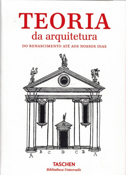 Teoria Da Arquitetura Do Renascimento Até Atualidade Taschen