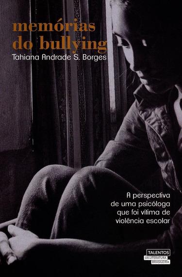 Memórias Do Bullying - Col. Talentos Da Literatura Brasilei
