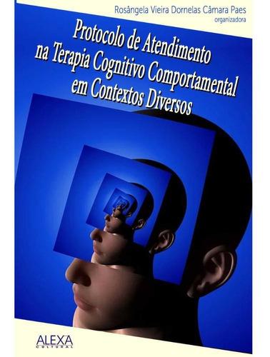 Imagem 1 de 1 de Protocolo De Atendimento Na Terapia Cognitivo Comportamental