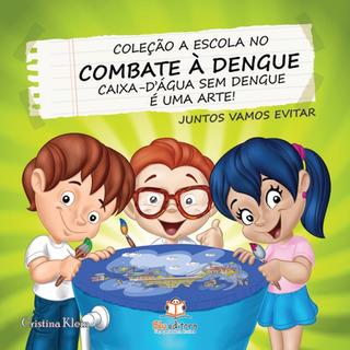 Livro A Escola No Combate À Dengue Caixa-dágua