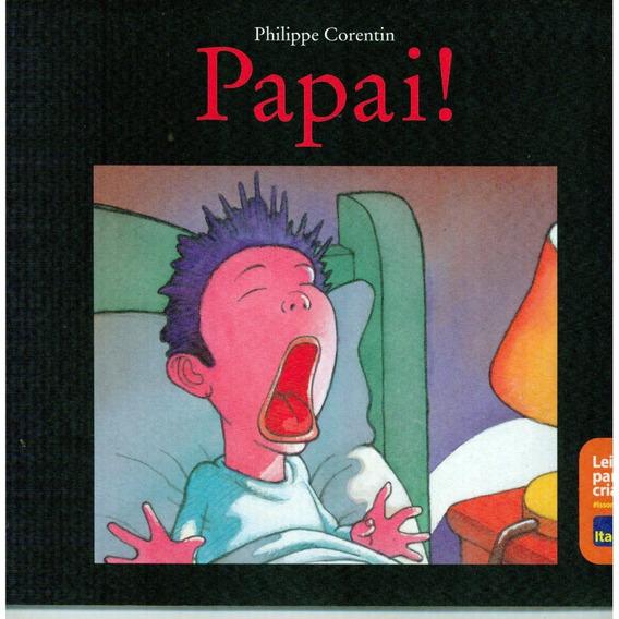Livro Papai ! - Philippe Corentin - N. 3270