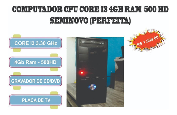 Computador Cpu Core I3 3.30 Ghz 500 Hd 4gb Ram- Semi Nova