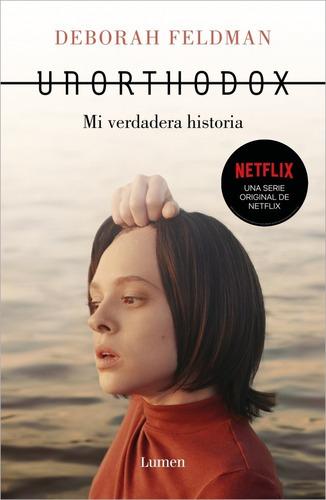 Libro Unorthodox : Mi Verdadera Historia - Deborah Feldman