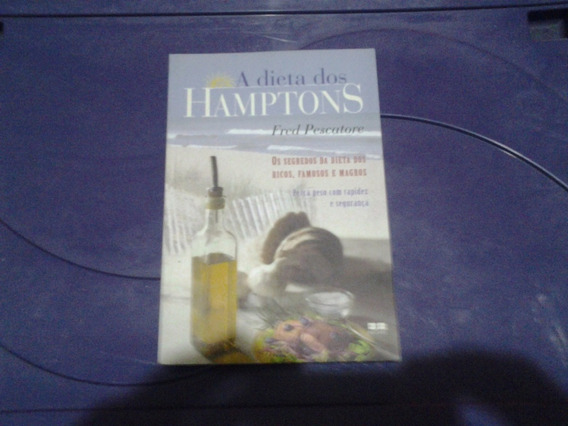 A Dieta Dos Hamptons - Segredo Da Dieta Dos Ricos, Famosos E