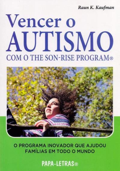 Vencer O Autismo Com O The Son-rise Program