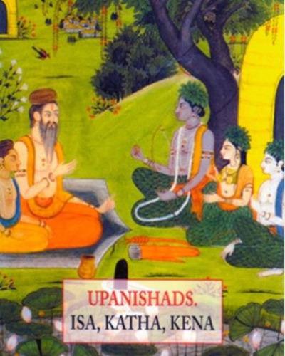 Upanishads . Isa , Katha , Kena (pls)