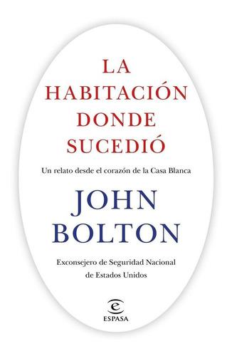 Habitacion Donde Sucedio Un Relato Des - John Bolton