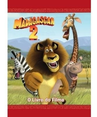 Madagascar 2 - A Grande Escapada - O Livro Do Filme