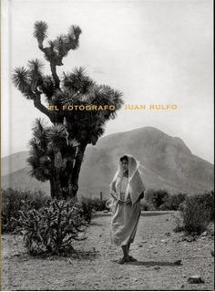 El Fotografo Juan Rulfo - Juan Rulfo