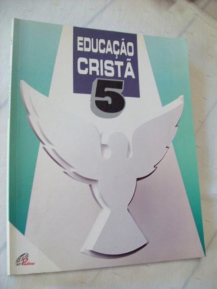 Educação Cristã 5 - Tescarolo - Paulinas - 2ª Edição - 1999