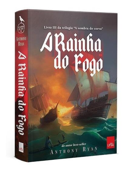 A Rainha Do Fogo - Trilogia A Sombra Do Corvo - Livro Iii