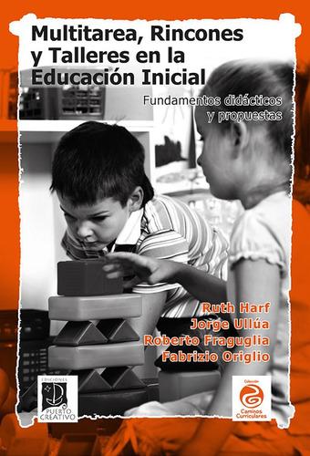 Multitarea, Rincones Y Talleres En La Educación Inicial