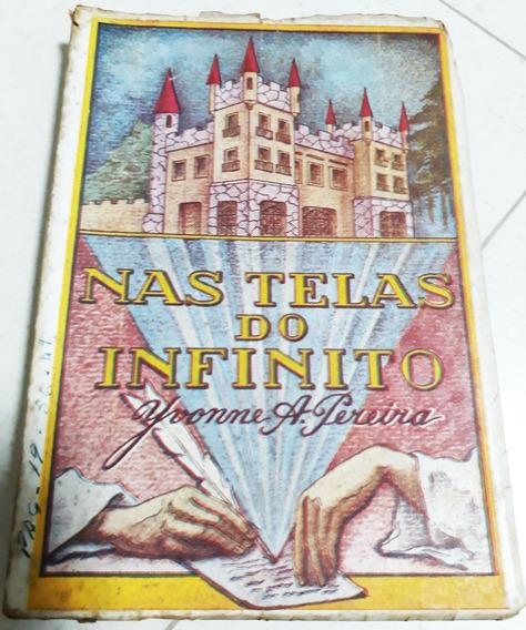 Livro Nas Telas Do Infinito Yvonne Pereira (1ª Edição) 1955