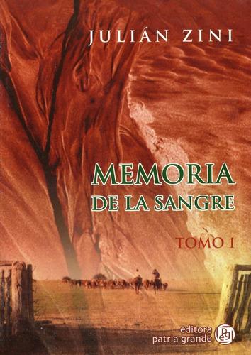 Memoria De La Sangre. T. 1.