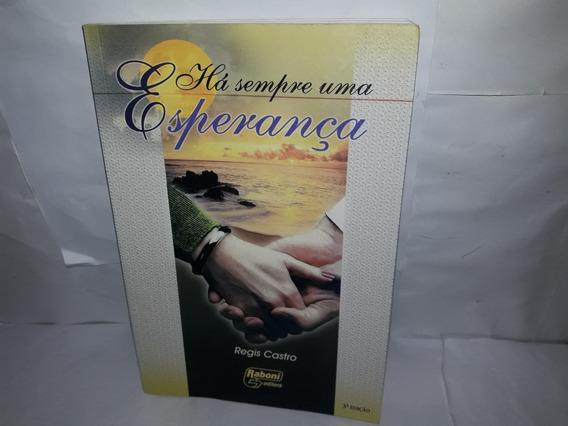 Livro Há Sempre Uma Esperança Regis Castro