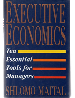 Nn7 Executive Economics: Ten Essential Tools For Managers