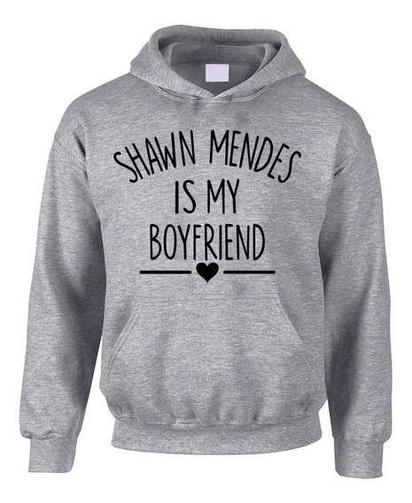Sudadera Shawn Mendes Is My Boyfriend