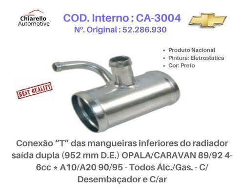 Conexão T Radiador Opala Caravan A10 A20 85/89-todos S/ar.