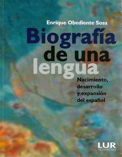 Biografía De Una Lengua - Enrique Obediente [hgo]