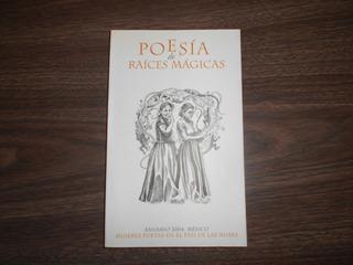 Poesía De Raíces Mágicas. Anuario 2004, México.