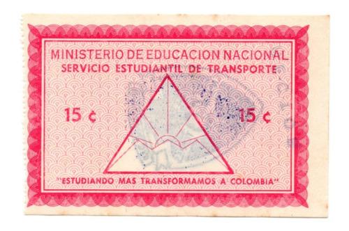 Vale De Transporte Escolar Ministerio De Educación 15 Ctvos.