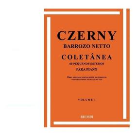 Método Czerny Barrozo Neto Coletânea Volume I