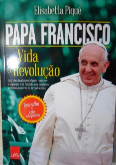 Livro Papa Francisco: Vida E Revolução - Leya 286 Pg. Barato