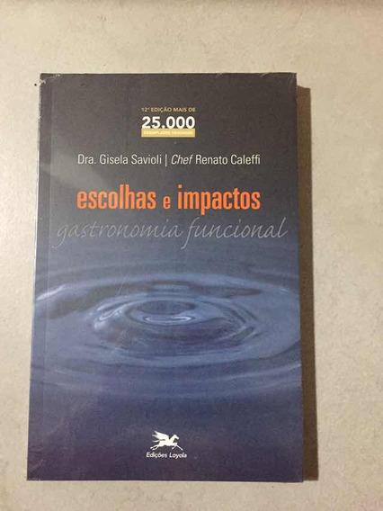Livro Escolhas E Impactos Gastronomia Func. Gisela Savioli