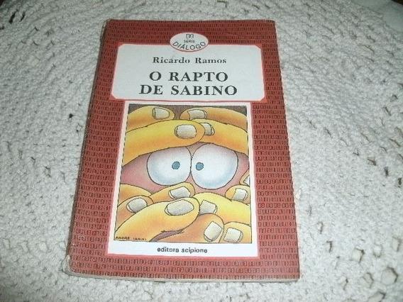Livro O Rapto Do Sabino Ricardo Ramos Usado R.964