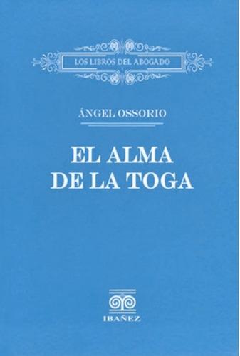 El Alma De La Toga Año 2013 Autor Ángel Osorio