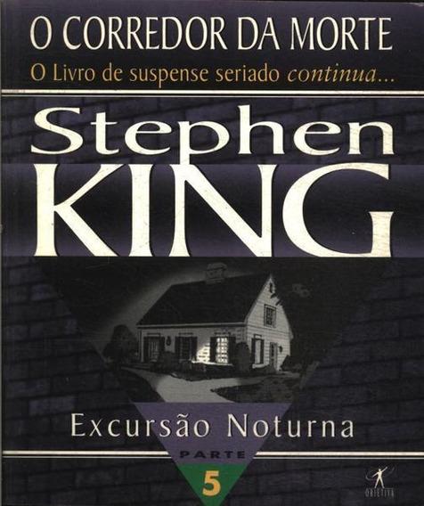 Corredor Da Morte, O: Excursão Noturna ( King, Stephen