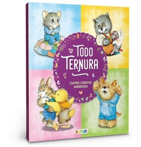 Todo Ternura - Sigmar - Cuentos Infantiles - Ilustrados