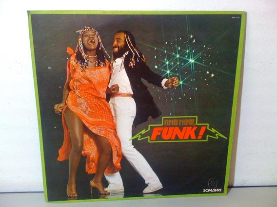 Lp And Now, Funk! (s/ Risco Q Interfira No Áudio) Quase Novo