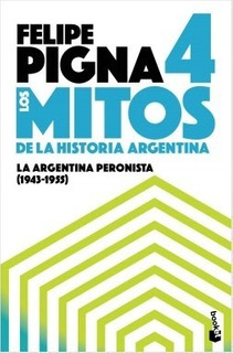 Mitos De Historia Argentina 4 - Felipe Pigna - Booket Libro