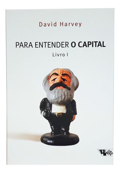 Livro Para Entender O Capital Livro 1 - David Harvey