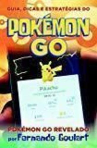 Guia, Dicas E Estratégias Do Pokémon Go Fernando Goulart