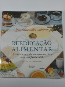 Livro Reeducação Alimentar- Joselaine Silva Stürmer